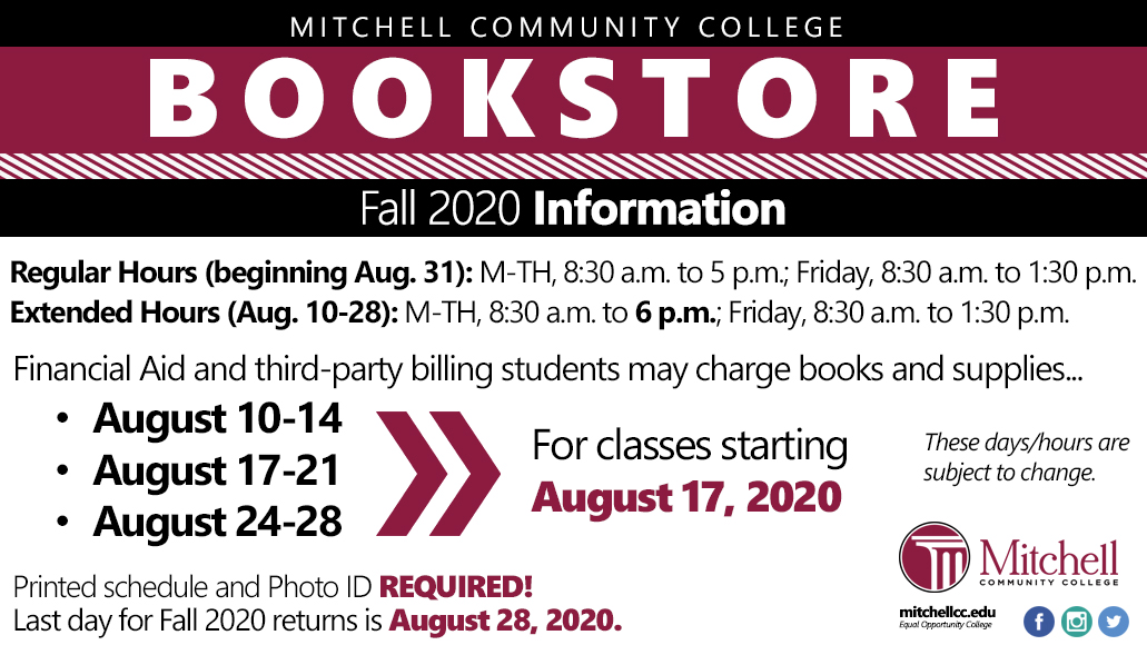 MITCHELL COMMUNITY COLLEGE Summer 2020 Information Summer Hours Through Aug. 7: M-TH, 9:15 am. to 3:30 p.m.; Friday, 9:15 a.m. to 1:30 p.m. Financial Aid and third-party billing students may charge books and supplies.